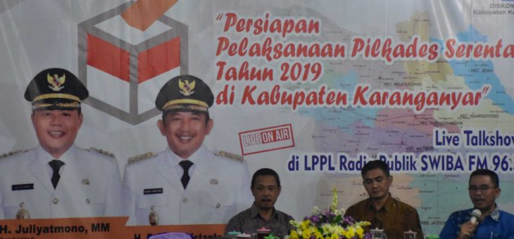 "Sambung Rasa ""Persiapan Pelaksanaan Pilkades Serentak Tahun 2019 Di Kabupaten Karanganyar"""